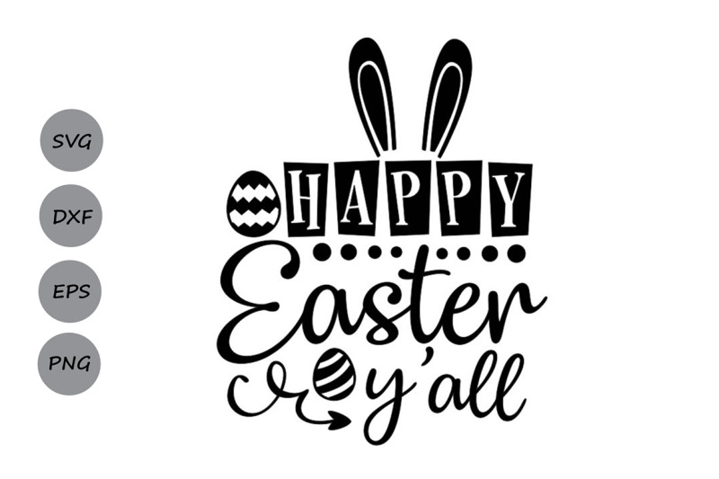 Happy Easter Y All Svg Easter Svg Easter Bunny Svg Easter Eggs