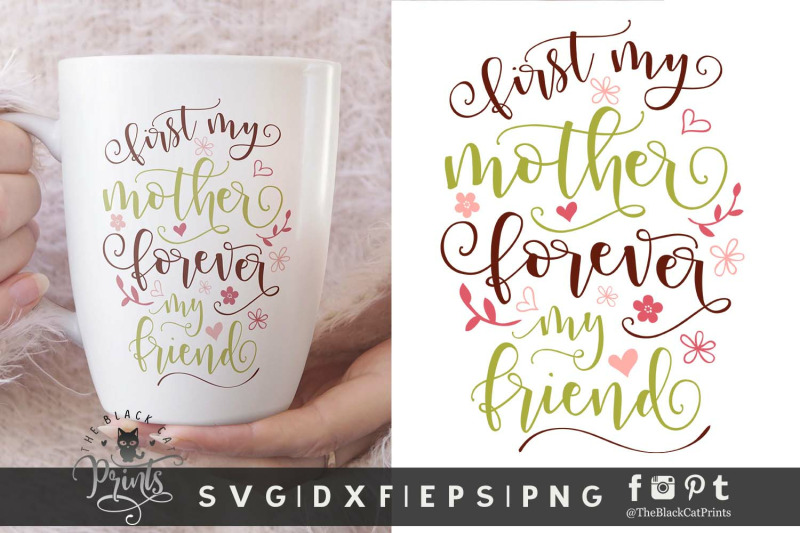 First My Mother Forever My Friend Svg Dxf Eps Png By Theblackcatprints Thehungryjpeg Com