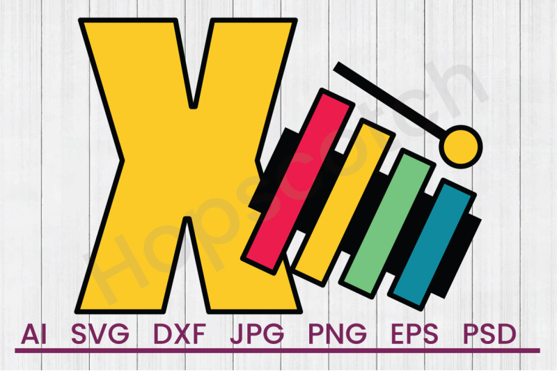 X For Xylophone Svg File Dxf File By Hopscotch Designs