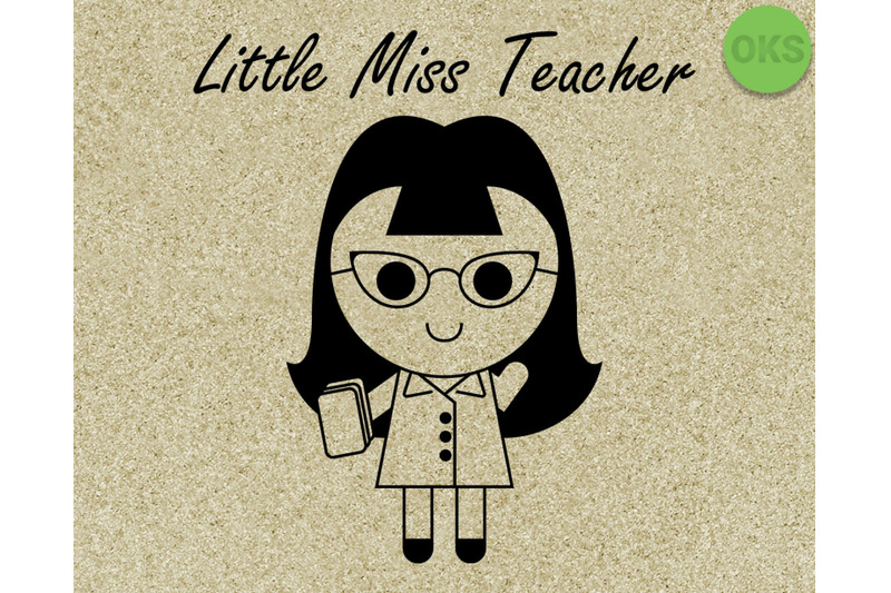 Little Miss Teacher Svg Svg Files Vector Clipart Cricut