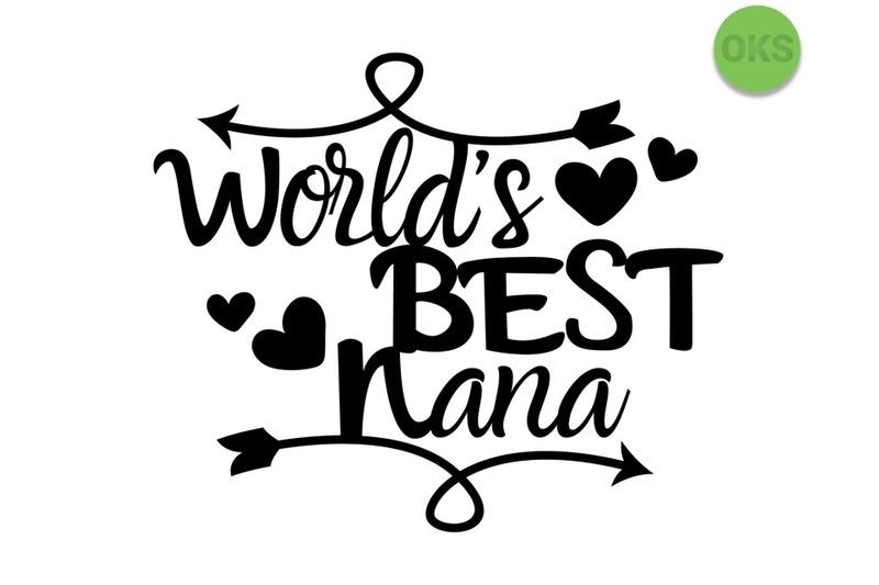 World S Best Nana Svg Svg Files Vector Clipart Cricut