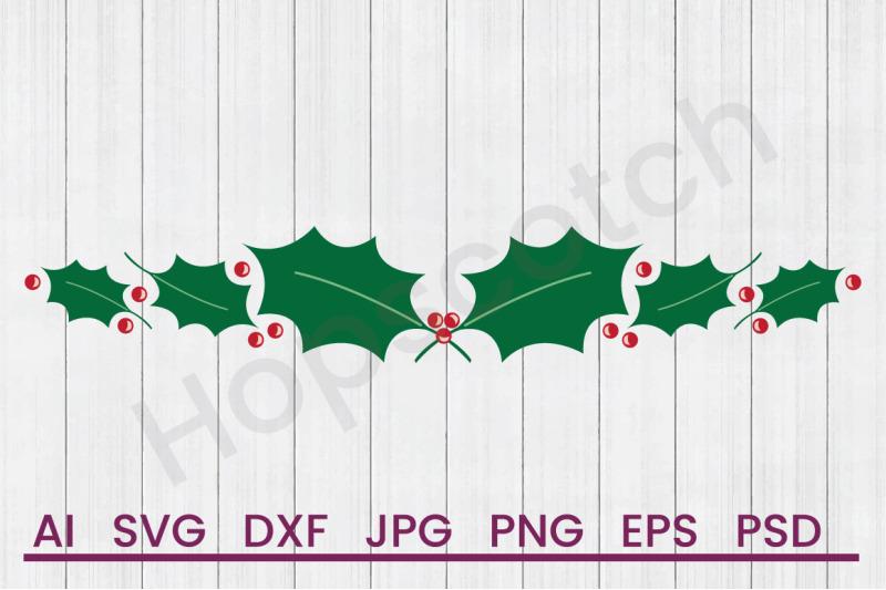 Holly Border Svg File Dxf File By Hopscotch Designs