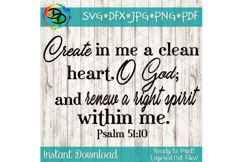 Create In Me A Clean Heart Svg Blessed Svg Psalm 51 10 Files