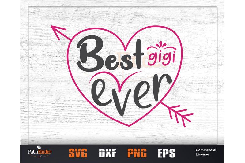 Best Gigi Ever Svg Decal Cutting File Grandma Grand Mom Nana