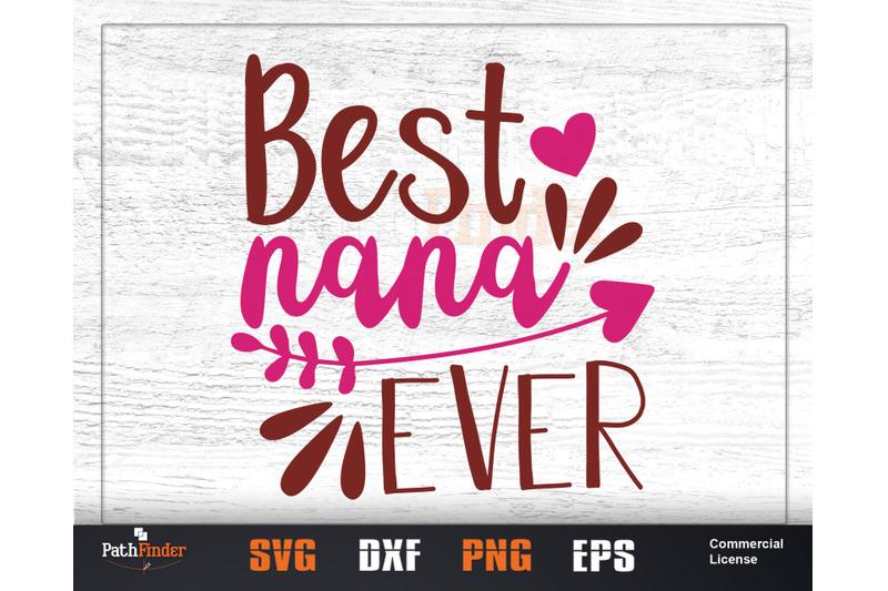 Best Nana Ever Svg Best Nana Ever Svg Grandmother Svg Mother S