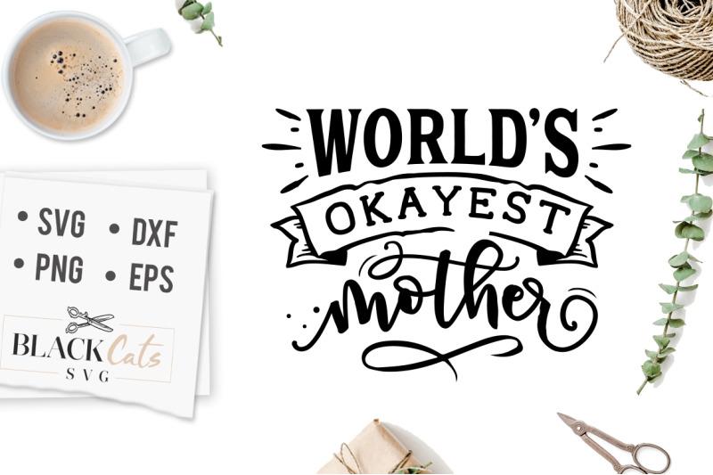 World S Okayest Mother Svg By Blackcatssvg Thehungryjpeg Com