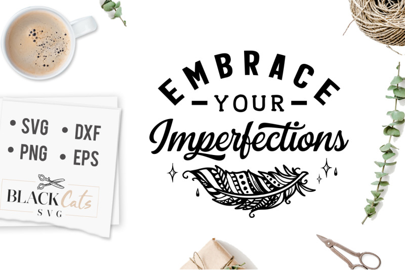 Embrace Your Imperfections Svg By Blackcatssvg Thehungryjpeg Com