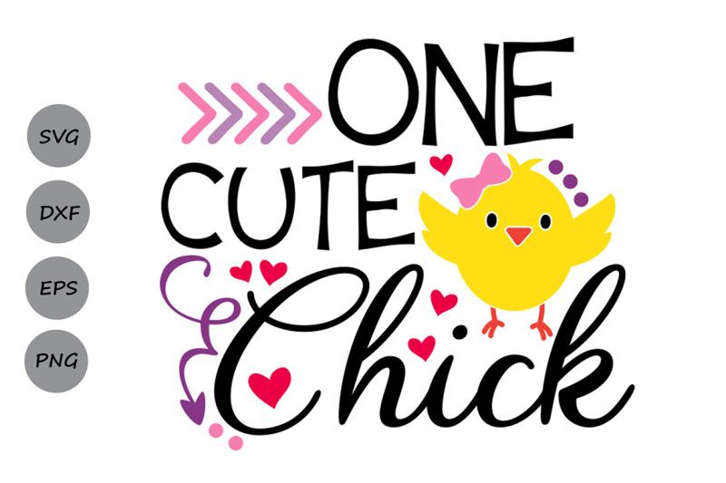 One Cute Chick Svg Easter Svg Girls Easter Svg Easter Chicks