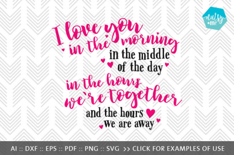I Love You In The Morning Svg Png Vector Cut File By Nutsy