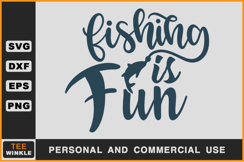 Fishing Is Fun By Teewinkle Thehungryjpeg Com