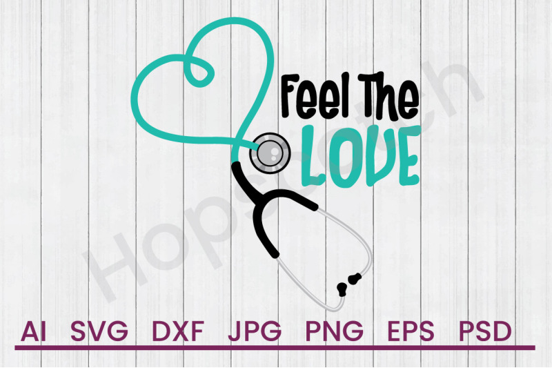 Feel The Love Svg File Dxf File By Hopscotch Designs