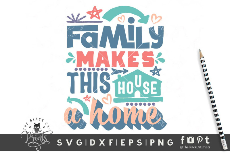 Family Makes This House A Home Svg Dxf Eps Png By