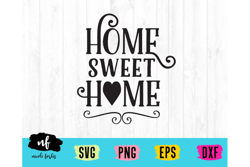 Home Sweet Home Rustic Sign Svg Cut File By Nicole Forbes Designs