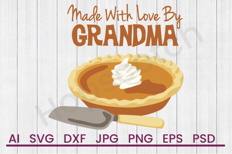 Made By Grandma Svg File Dxf File By Hopscotch Designs