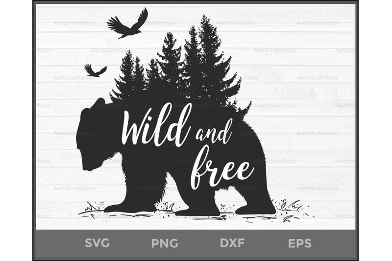 Wild And Free Svg Wild And Free Bear Svg Wild Bear Silhouette