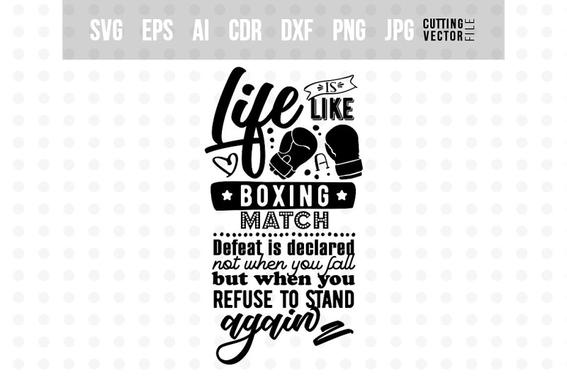 Life Is Like A Boxing Match Life Quote By Craftartshop