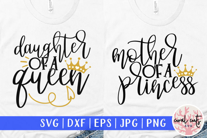 Mother Of A Princess And Daughter Of A Queen Mother Svg Eps Dxf