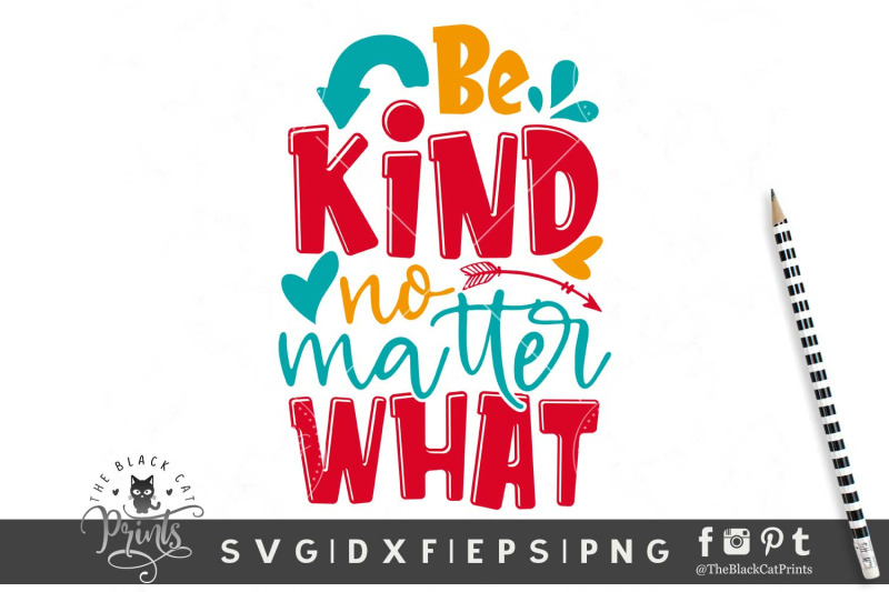 Be Kind No Matter What Svg Dxf Eps Png By Theblackcatprints