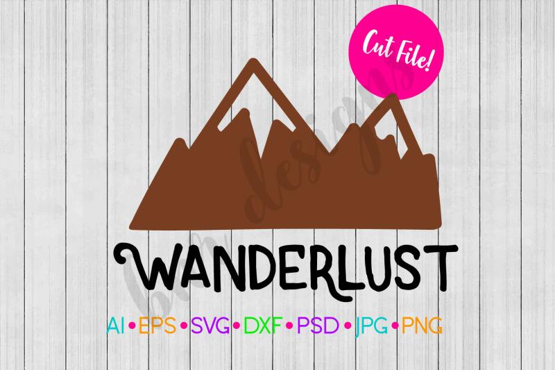 Wanderlust Svg Travel Svg Adventure Svg Svg File Dxf By Bnr