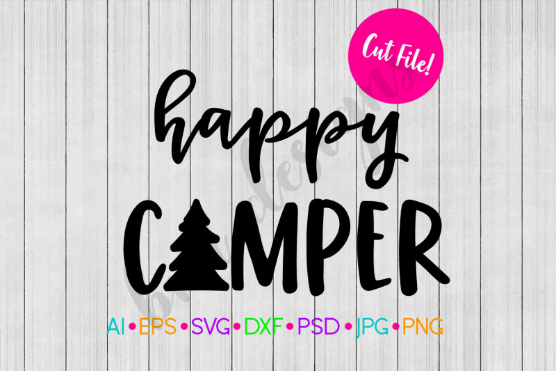 Happy Camper Svg Camping Svg Svg File Dxf By Bnr Designs