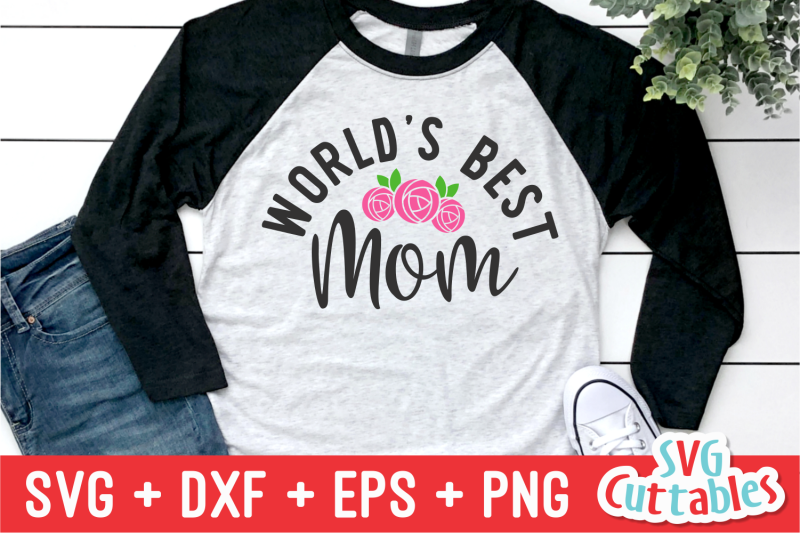World S Best Mom Mother S Day Svg Cut File By Svg Cuttables