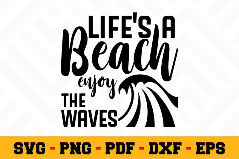 Life S A Beach Enjoy The Waves Svg Beach Svg Cut File N026 By