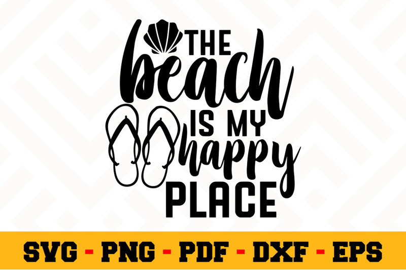 The Beach Is My Happy Place Svg Beach Svg Cut File N031 By