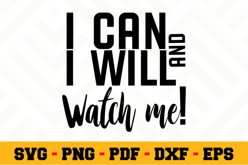 I Can And I Will Watch Me Svg Boss Lady Svg Cut File N037