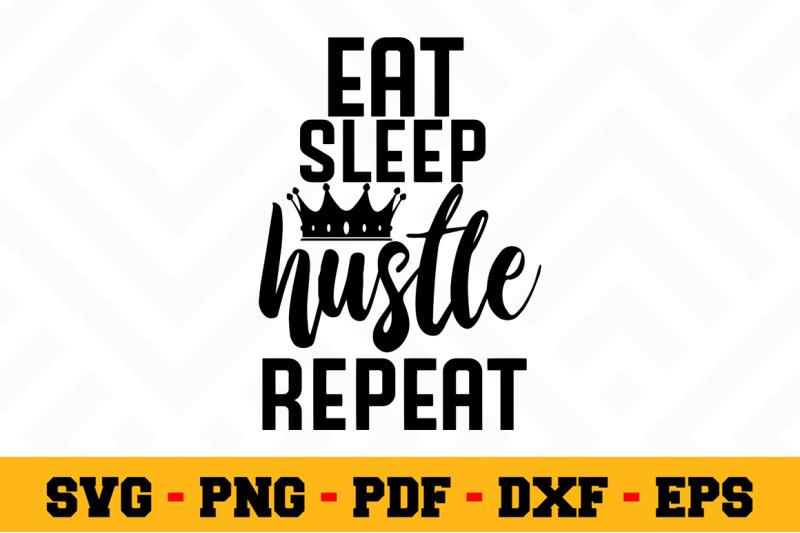 Eat Sleep Hustle Repeat Svg Boss Lady Svg Cut File N045 By