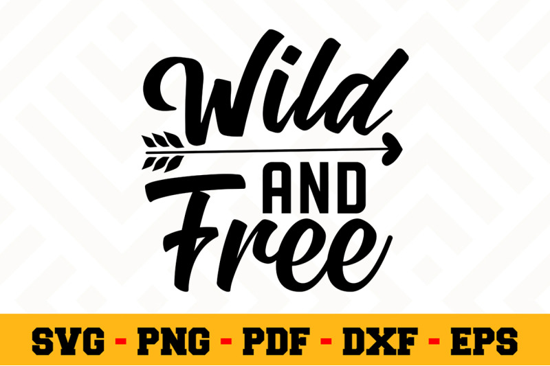 Wild And Free Svg Camping Svg Cut File N049 By Svgartsy