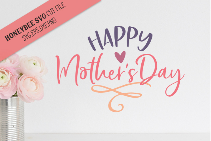 Happy Mother S Day Cute Svg Cut File By Honeybee Svg