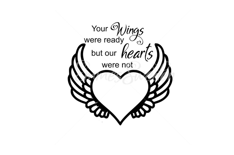 Your Wings Were Ready But Our Hearts Were Not By Emmessweden