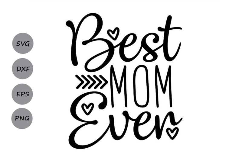 Best Mom Ever Svg Mother S Day Svg Mom Svg Mom Life Svg Mommy