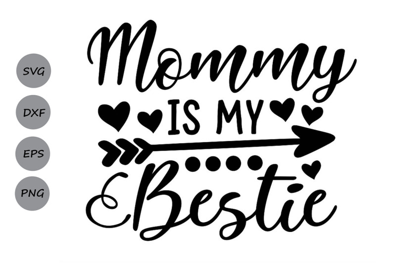 Mommy Is My Bestie Svg Mother S Day Svg Mommy Svg Mom Svg Mama