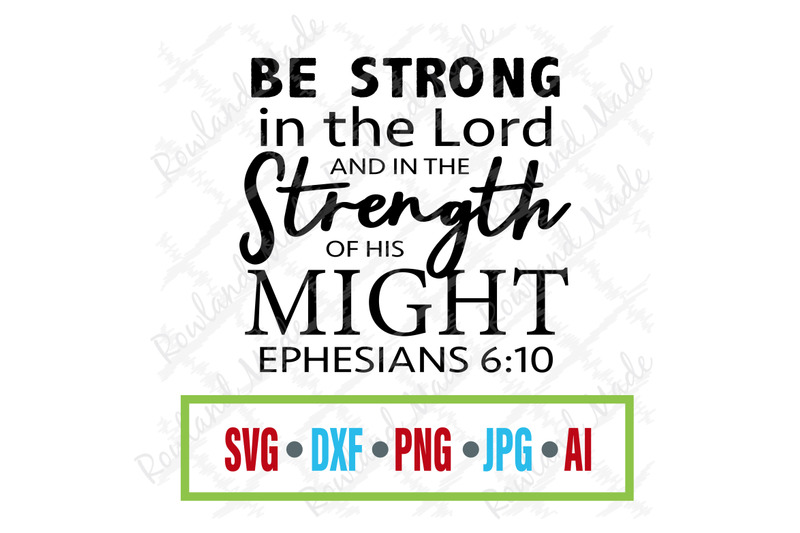 Be Strong In The Lord Svg Bible Svg By Rowland Made