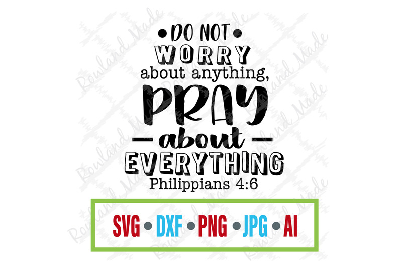 Do Not Worry About Anything Svg Bible Svg By Rowland Made Thehungryjpeg Com