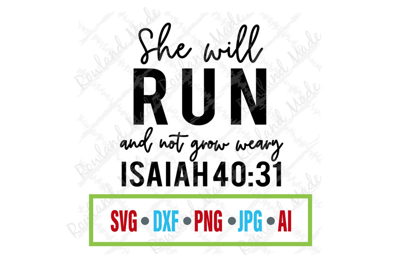 She Will Run And Not Grow Weary Svg Mother S Day Svg By Rowland