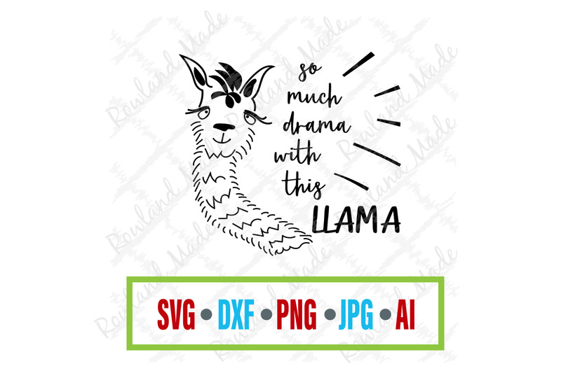 So Much Drama With This Llama Svg Llama Svg By Rowland Made