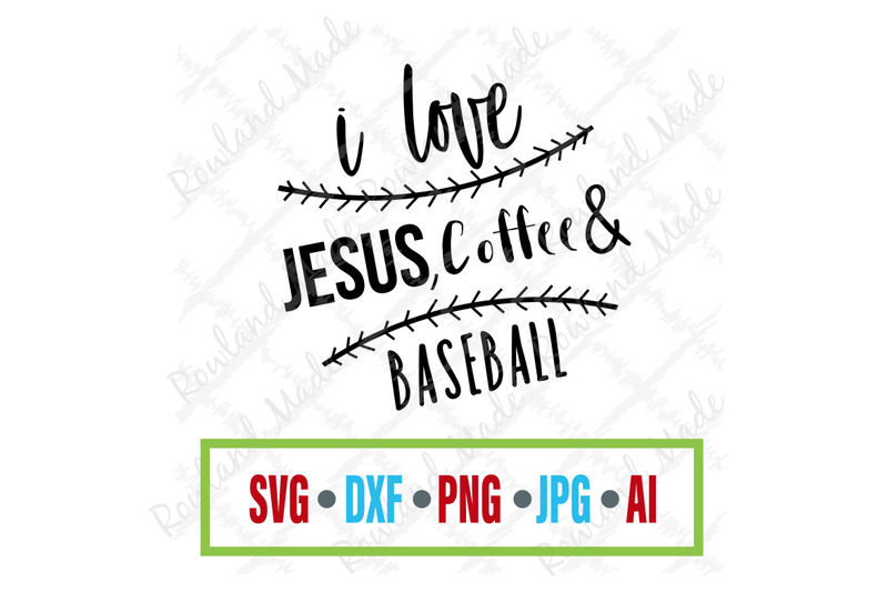 I Love Jesus Coffee And Baseball Svg Baseball Svg By Rowland