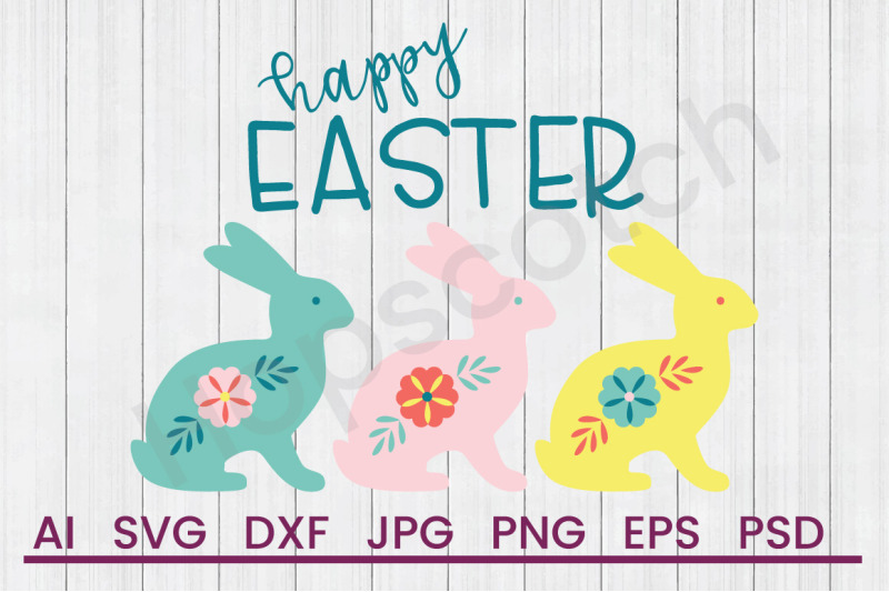 Happy Easter Svg File Dxf File By Hopscotch Designs Thehungryjpeg Com
