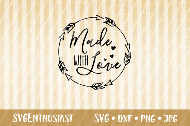 Made With Love Svg Cut File Baby Svg By Svgenthusiast