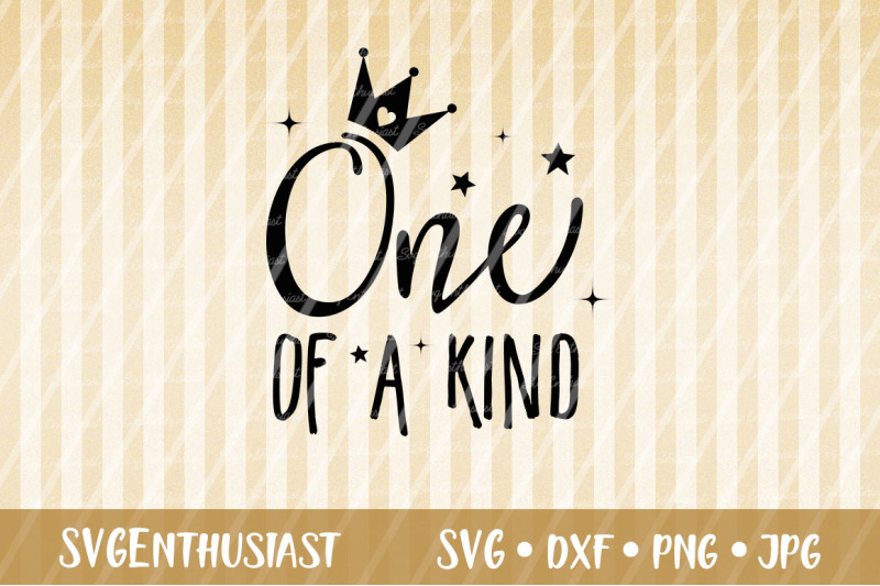 One Of A Kind Svg Cut File Birthday Svg By Svgenthusiast