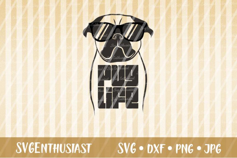 Pug Life Svg Cut File By Svgenthusiast Thehungryjpeg Com