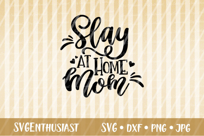 Slay At Home Mom Svg Cut File By Svgenthusiast Thehungryjpeg Com