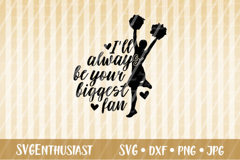I Ll Always Be Your Biggest Fan Svg Cheerleader Svg Cut File By Svgenthusiast Thehungryjpeg Com