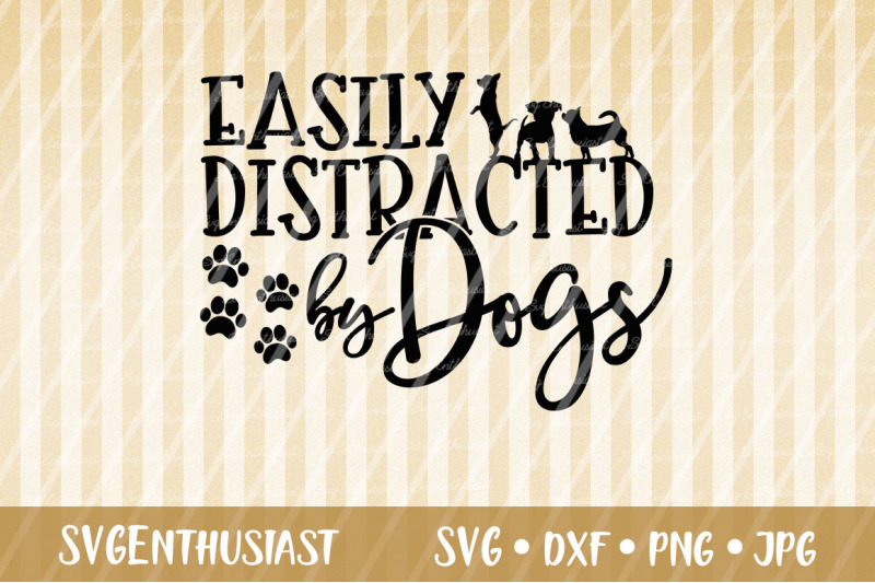 easily distracted by dogs svg cut file by svgenthusiast