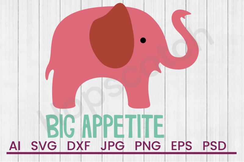 Big Appetite Svg File Dxf File By Hopscotch Designs