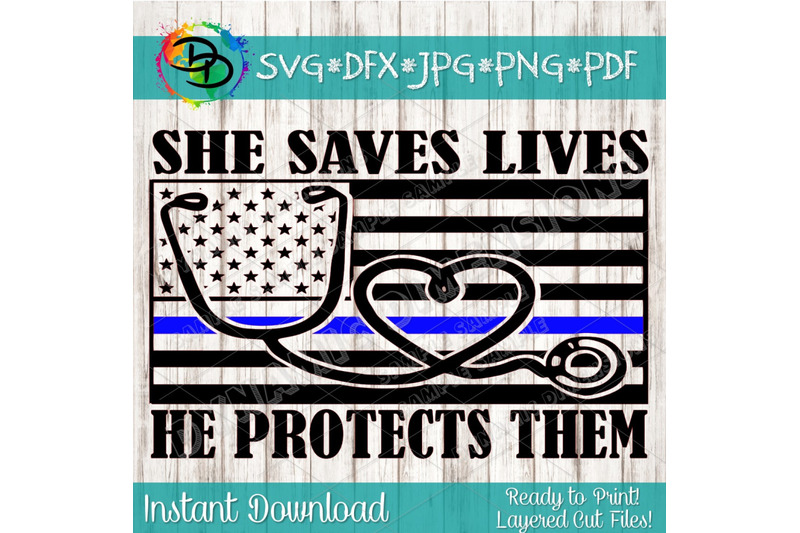 Thin Blue Line Heart Stethoscope She Saves Lives And He Protects
