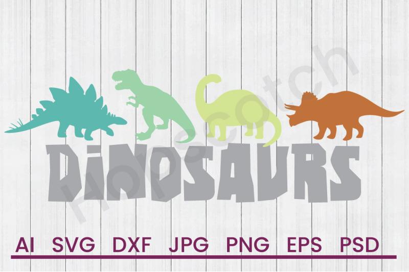 Dinosaurs Svg File Dxf File By Hopscotch Designs