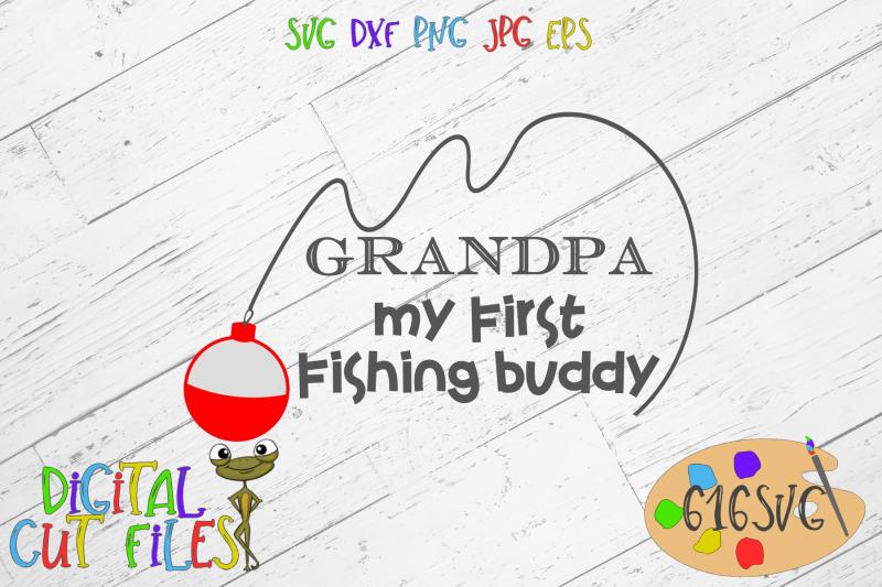 Grandpa My First Fishing Buddy Svg By 616svg Thehungryjpeg Com